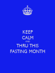 KEEP CALM AND THRU THIS FASTING MONTH - Personalised Poster large