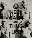 KEEP CALM AND THUG LIFE - Personalised Poster large