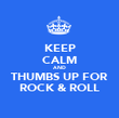 KEEP CALM AND THUMBS UP FOR ROCK & ROLL - Personalised Poster large