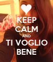 KEEP CALM AND  TI VOGLIO  BENE - Personalised Poster large