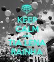 KEEP CALM AND TIA LENA RAINHA - Personalised Poster large