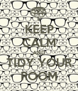 KEEP CALM AND TIDY YOUR ROOM - Personalised Poster large