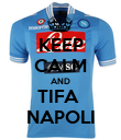 KEEP CALM AND TIFA  NAPOLI - Personalised Poster large