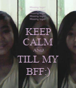 KEEP CALM AND TILL MY BFF:) - Personalised Poster large