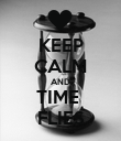 KEEP CALM AND TIME  FLIES - Personalised Poster large