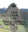 KEEP CALM AND Time to Celebrate The F'ing MARSX - Personalised Poster large