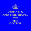 KEEP CALM AND TIME TRAVEL WITH  THE  DOCTOR - Personalised Poster large