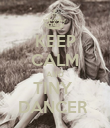 KEEP CALM AND TINY  DANCER  - Personalised Poster large