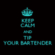 KEEP CALM AND TIP YOUR BARTENDER - Personalised Poster large