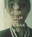 KEEP CALM AND TİPE BAK AQ - Personalised Poster large