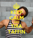 KEEP CALM AND TIRA TAFFIN - Personalised Poster large