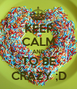 KEEP CALM AND TO BE CRAZY ;D - Personalised Poster large