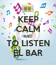 KEEP CALM AND TO LISTEN EL BAR - Personalised Poster large