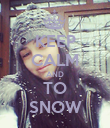KEEP CALM AND TO SNOW - Personalised Poster large