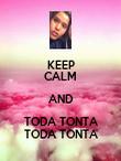 KEEP CALM AND TODA TONTA TODA TONTA - Personalised Poster large