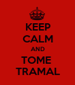 KEEP CALM AND TOME  TRAMAL - Personalised Poster large