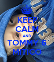 KEEP CALM AND TOMMY 6 MITICO - Personalised Poster large