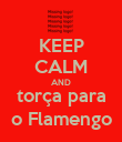 KEEP CALM AND torça para o Flamengo - Personalised Poster large