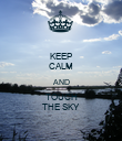 KEEP CALM AND TOUCH THE SKY - Personalised Poster large