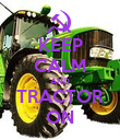 KEEP CALM AND TRACTOR ON - Personalised Poster large