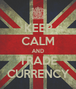 KEEP CALM AND TRADE CURRENCY - Personalised Poster large