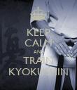 KEEP CALM AND TRAIN KYOKUSHIN - Personalised Poster large