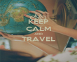 KEEP CALM AND TRAVEL  - Personalised Poster large