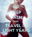 KEEP CALM AND TRAVEL IN LIGHT YEARS - Personalised Poster large