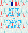 KEEP CALM AND TRAVEL PARIS - Personalised Poster large