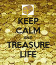 KEEP CALM AND TREASURE LIFE - Personalised Poster large