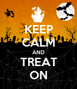 KEEP CALM AND TREAT ON - Personalised Poster large