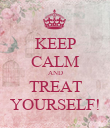 KEEP CALM AND TREAT YOURSELF! - Personalised Poster large