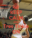 KEEP CALM AND Tres Tinkle ON - Personalised Poster large