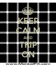 KEEP CALM AND TRIP ON - Personalised Poster large