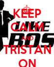 KEEP CALM AND TRISTAN ON - Personalised Poster large