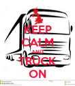 KEEP CALM AND TRUCK ON - Personalised Poster large