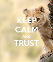 KEEP CALM AND TRUST  - Personalised Poster large