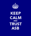 KEEP CALM AND TRUST ASB - Personalised Poster large