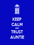 KEEP CALM AND TRUST AUNTIE - Personalised Poster large