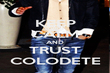 KEEP CALM AND TRUST COLODETE - Personalised Poster large