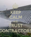 KEEP CALM AND TRUST CONTRACTORS - Personalised Poster large