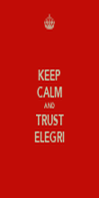 KEEP CALM AND TRUST ELEGRI - Personalised Poster small
