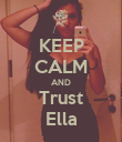 KEEP CALM AND Trust Ella - Personalised Poster large