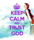 KEEP CALM AND TRUST GOD - Personalised Poster large