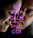 KEEP CALM AND Trust GSR - Personalised Poster large