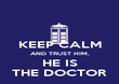 KEEP CALM AND TRUST HIM, HE IS THE DOCTOR - Personalised Poster large