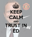 KEEP CALM AND TRUST IN ED - Personalised Poster large