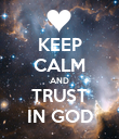 KEEP CALM AND TRUST IN GOD - Personalised Poster large