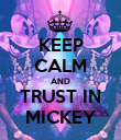 KEEP CALM AND TRUST IN MICKEY - Personalised Poster large
