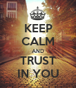 KEEP CALM AND TRUST IN YOU - Personalised Poster large